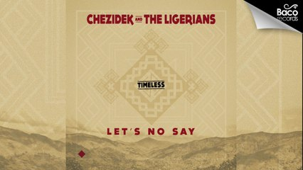 Chezidek & The Ligerians - Let's No Say [Official Lyrics Video]