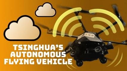 Tsinghua University has an autonomous flying vehicle