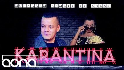Muharrem Ahmeti ft Xheni - Karantina (Official Audio)