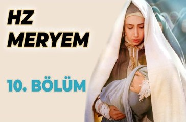 Hz. Meryem 10. Bölüm
