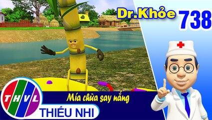 Dr. Khỏe - Tập 738: Mía chữa say nắng