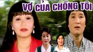 Cải Lương Xưa Vợ Của Chồng Tôi Minh V�