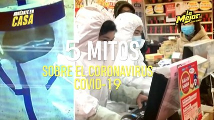 5 MITOS DEL CORONAVIRUS