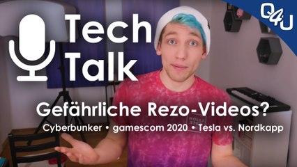 Gefährliche Rezo Videos?, gamescom 2020, Cyberbunker, Tesla vs. Nordkapp - QSO4YOU.com Tech Talk #25