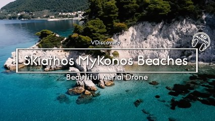 Skiathos Mykonos Beaches in Greece (Travellers Paradise) - Beautiful Aerial Drone