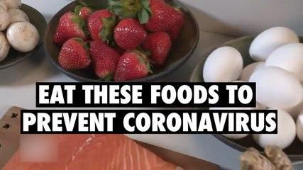 Eat these foods to prevent Coronavirus