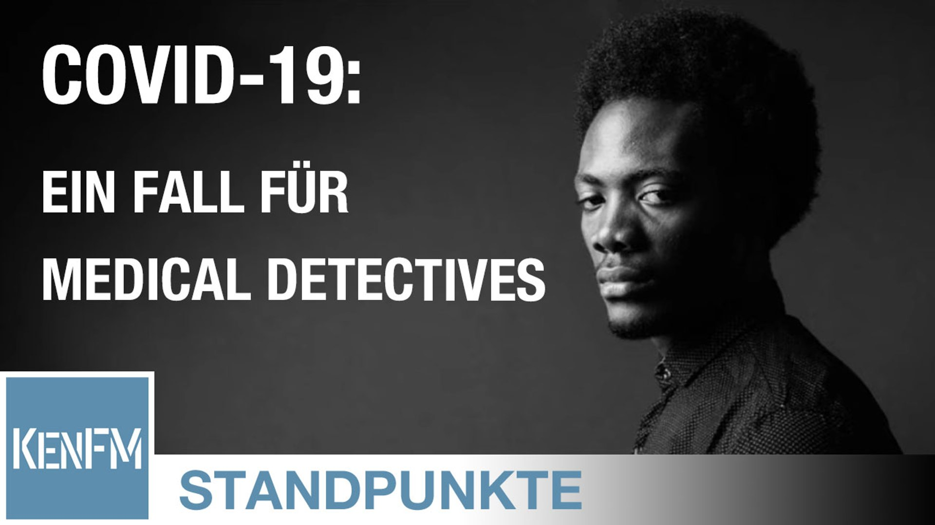 STANDPUNKTE • Covid-19 – ein Fall für Medical Detectives