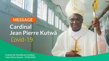 Message du Cardinal Jean Pierre Kutwã - Covid-19