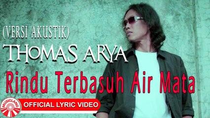 Thomas Arya - Rindu Terbasuh Air Mata [Official Lyric Video HD]