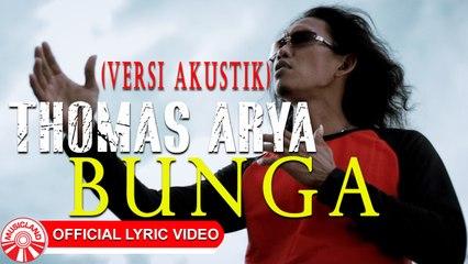 Thomas Arya - Bunga (Versi Akustik) [Official Lyric Video HD]