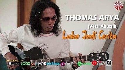 Thomas Arya - Luka Jadi Cerita (Versi Akustik) [Official Lyric Video HD]