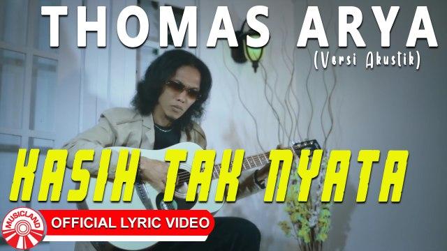 Thomas Arya - Kasih Tak Nyata (Versi Akustik) [Official Lyric Video HD]