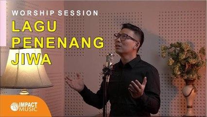 15 Menit Lagu Terbaik Penenang Jiwa - Worship Session