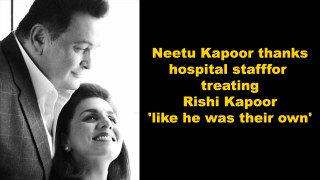 Neetu Kapoor thanks hospital staff for treating Rishi Kapoor 'like he was their own'