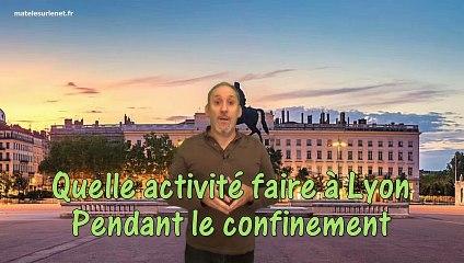 Activité a Lyon pendant le confinement