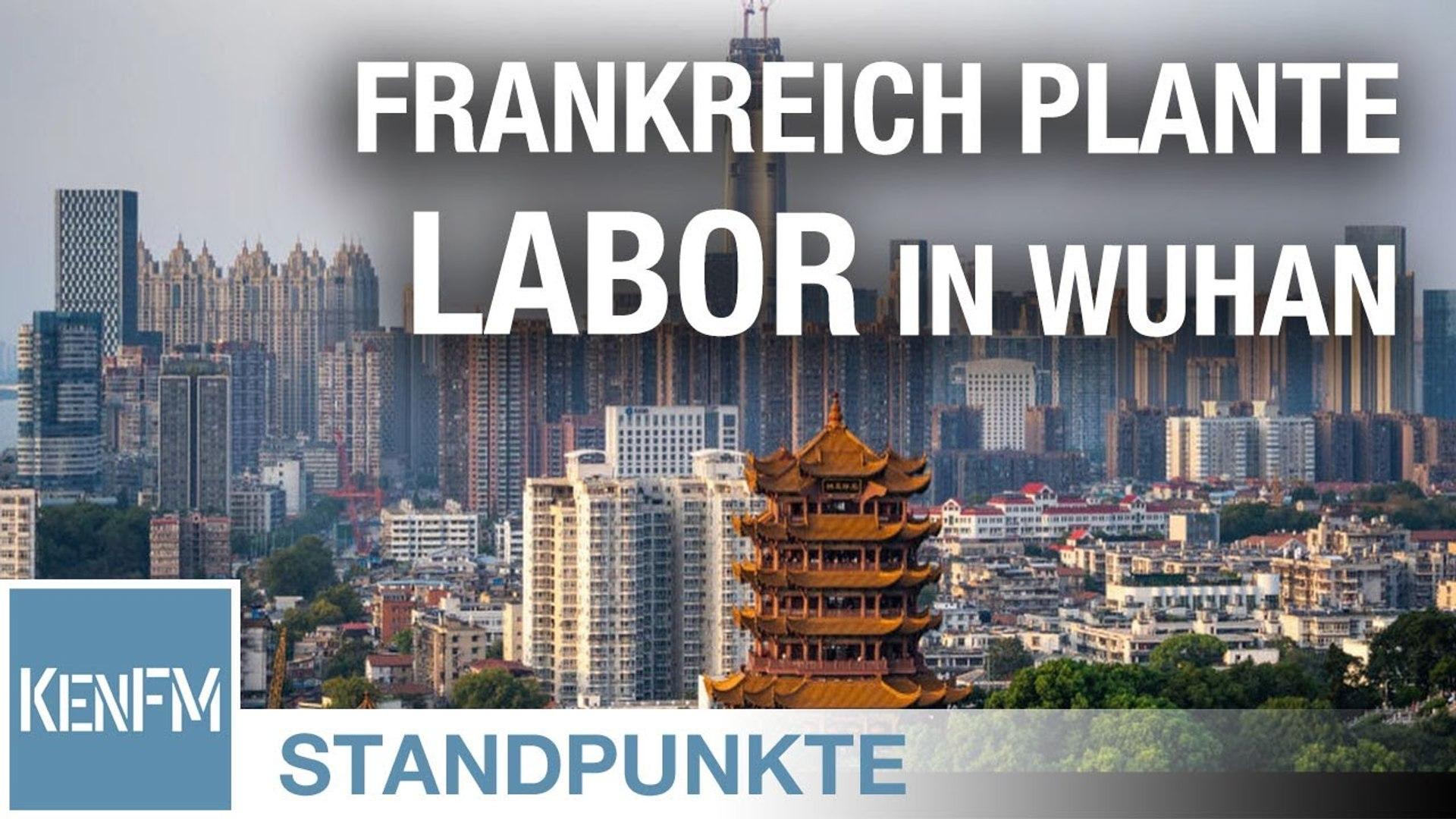 STANDPUNKTE • Frankreich plante P4 Hochsicherheitslabor in Wuhan