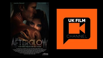 The Afterglow Trailer HD | UK Film Channel