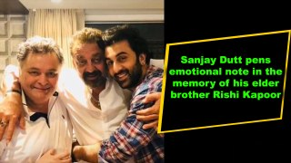Sanjay Dutt pens emotional note in the memory of his elder brother Rishi Kapoor