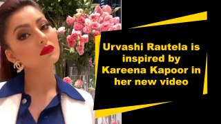 Urvashi Rautela is inspired by Kareena Kapoor in her new video