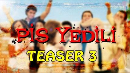 Pis Yedili - Teaser 3