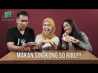Nyobain Singkong Goreng Mahal Banget?! - BFF S2E15