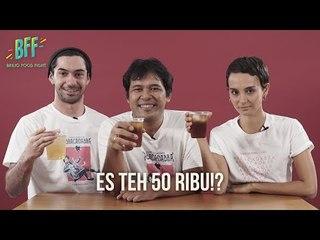 Nyobain Es Teh 50 Ribu?! - BFF S2E16