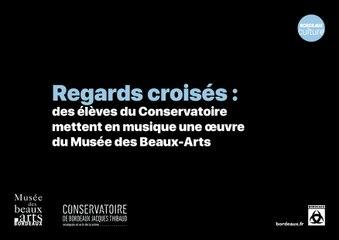 Regards croisés Conservatoire - Musée des Beaux-Arts