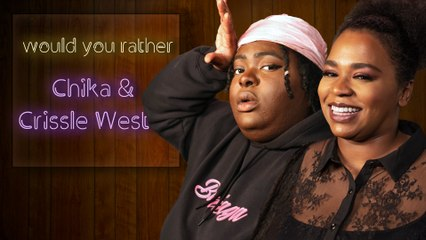 CHIKA and Crissle West sacrifice different things for love in 'Would You Rather'