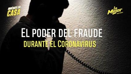 EL PODER DEL FRAUDE DURANTE EL CORONAVIRUS