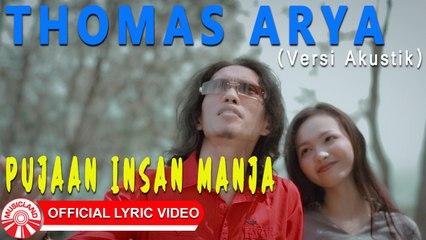 Thomas Arya - Pujaan Insan Manja (Versi Akustik) [Official Lyric Video HD]