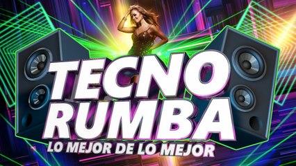Tecno-Rumba - Lo mejor de lo mejor