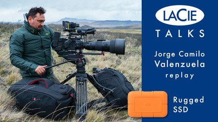 LaCie Talks avec Jorge Camilo Valenzuela - Rugged SSD (Replay)