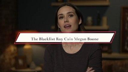 The Blacklist Roy Cain Megan Boone