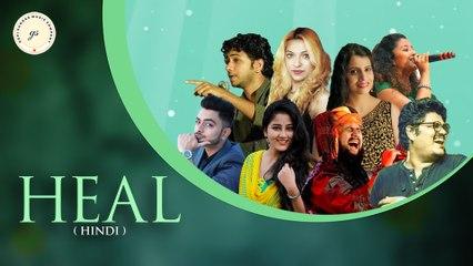 HEAL - Hindi | Gopi Sundar | Mandar Cholkar | Video Song