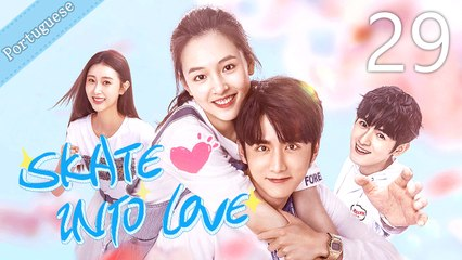 [Eng Sub] Skate Into Love 29 (Janice Wu, Steven Zhang)