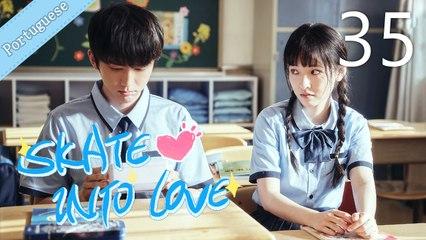[Eng Sub] Skate Into Love 35 (Janice Wu, Steven Zhang)
