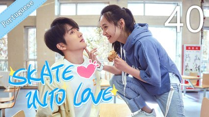[Eng Sub] Skate Into Love 40 End (Janice Wu, Steven Zhang)
