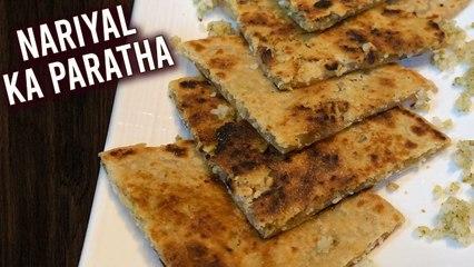 Nariyal Ka Paratha - Sweet Coconut Paratha | How To Make Coconut Parathi | Naral Poli | Ruchi