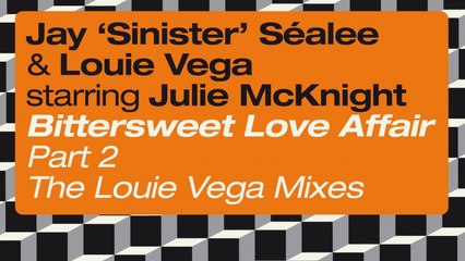 Jay 'Sinister' Sealee, Louie Vega Ft. Julie McKnight - Bittersweet Love Affair (Agev Munsen Remix)