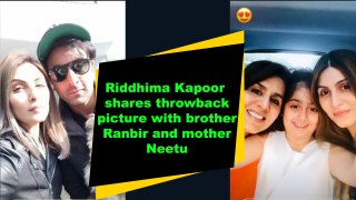 Riddhima Kapoor Sahni shares throwback picture with brother Ranbir and mother Neetu