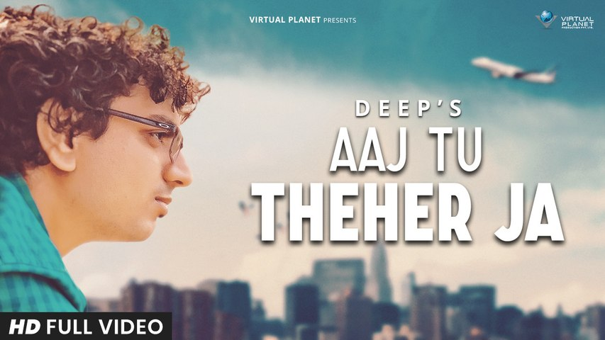 Aaj Tu Theher Ja | Deep Chakrabortyy | Lockdown Motivation Song