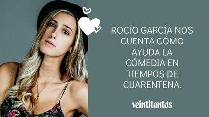 Rocío García nos cuenta cómo ayuda la cómedia en tiempos de cuarentena.