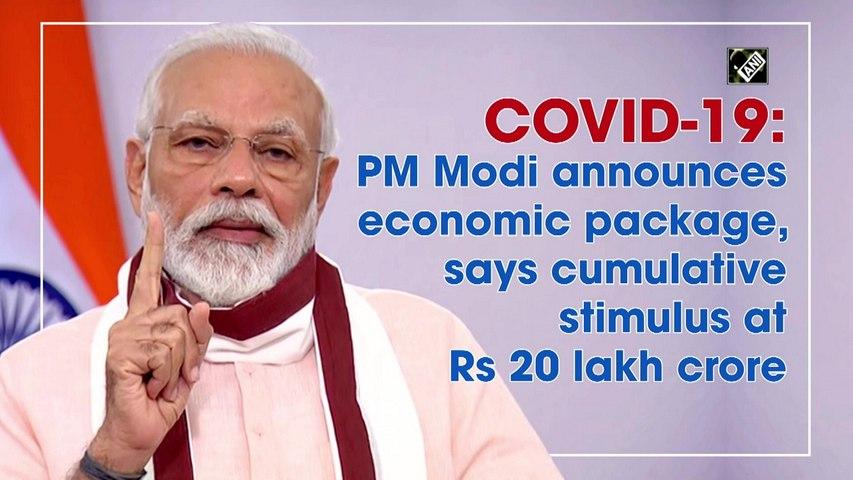 COVID-19: PM Narendra Modi announces economic package, says cumulative stimulus at Rs 20 lakh crore