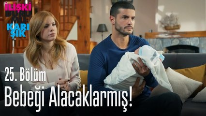 Bebeği alacaklarmış! - İlişki Durumu Karışık 25. Bölüm