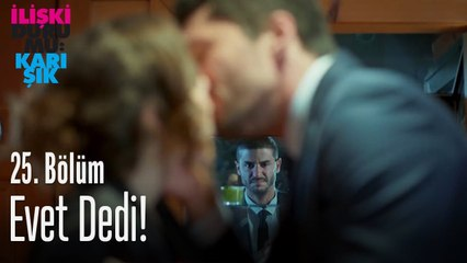 Ayşegül, Murat'a evet dedi! - İlişki Durumu Karışık 25. Bölüm