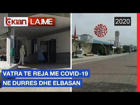 Vatra te reja me Covid-19 ne Durres dhe Elbasan |Lajme-News
