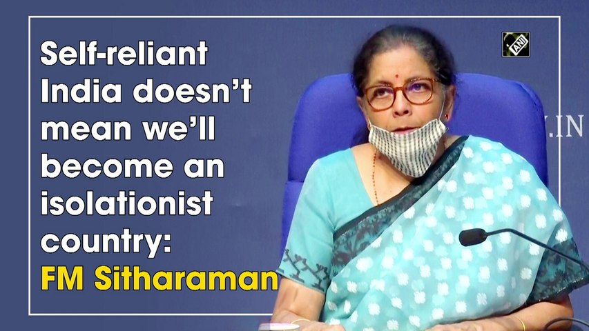 Self-reliant India doesn't mean we'll become an isolationist country: FM Sitharaman