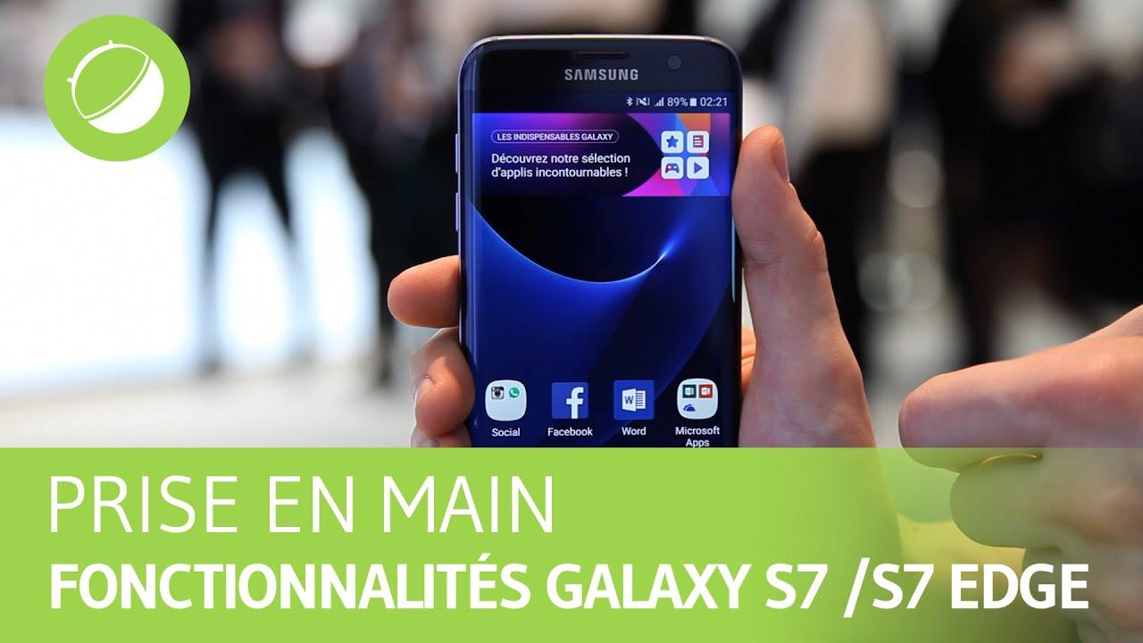 SAMSUNG GALAXY S7 / S7 EDGE : les nouvelles fonctionnalités en détail