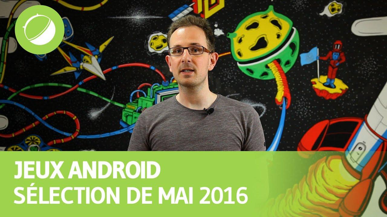 Les meilleurs jeux Android de mai 2016