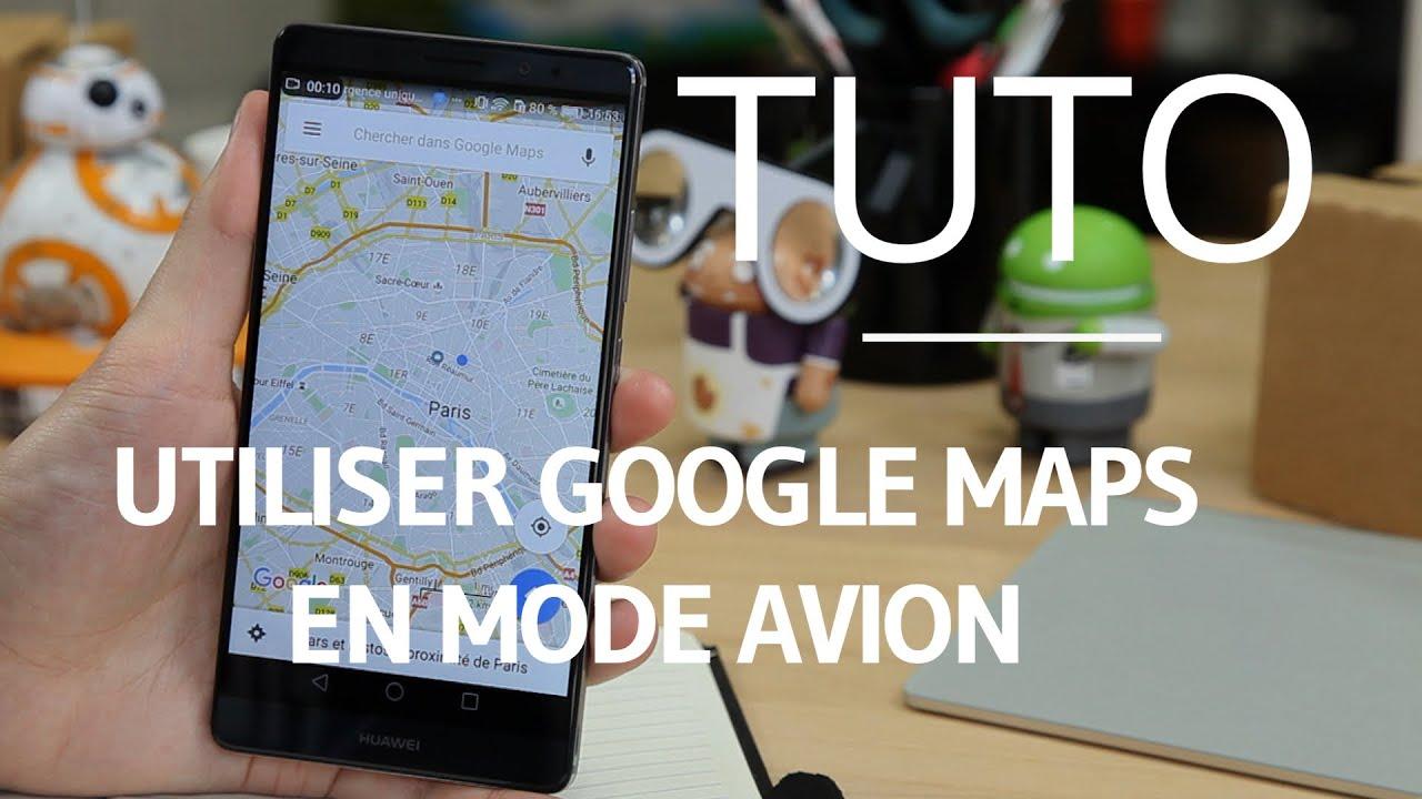 Comment utiliser Google Maps sans réseau [TUTO]